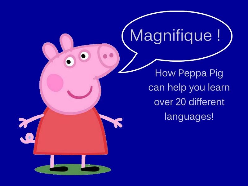 Peppa Pig is a better polyglot than me.